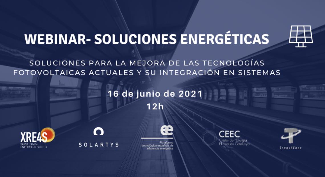 Soluciones energéticas. Soluciones para la mejora de las tecnologías fotovoltaicas actuales y su integración en sistemas